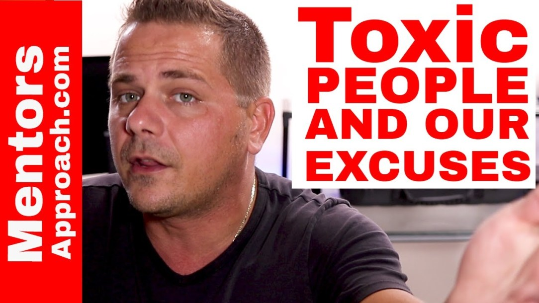 Toxic People and Excuses That Keep Us with Them