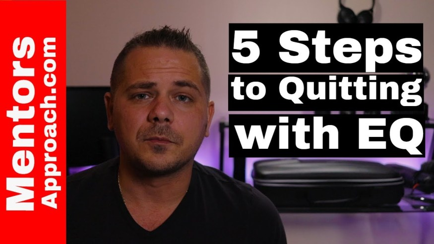 5 Steps to Quitting with Emotional Control