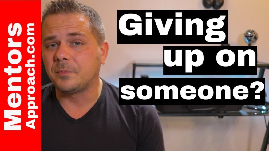 3 questions to ask before you give up on someone
