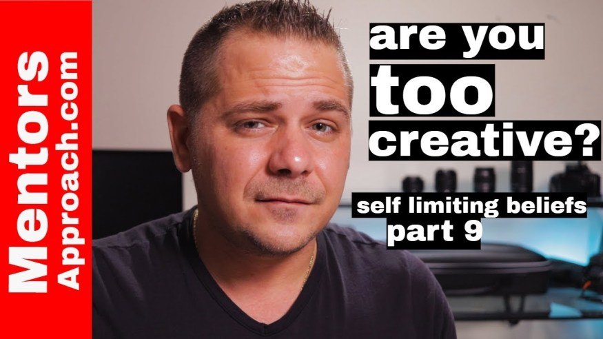 "I am Too Creative | Self Limiting Beliefs ""part 9"""