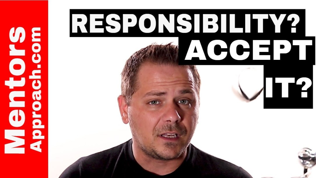 Accepting Responsibility for YOUR choices.  Asking for help and advice