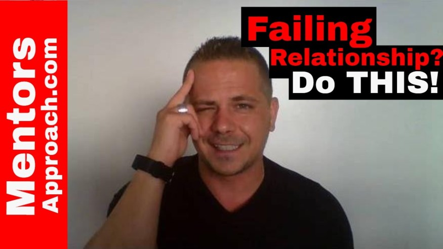 How to be succesful in a failing relationship