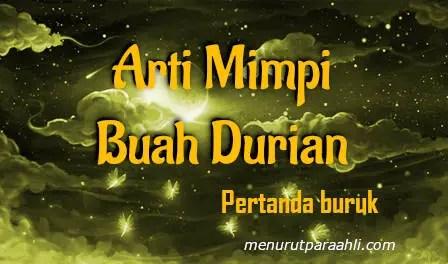 Tafsir Mimpi Durian Pertanda Buruk