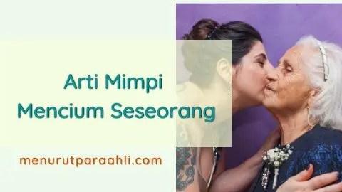 Arti Mimpi Mencium Ibu