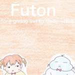 Story No6 Futon~before going to sleep~