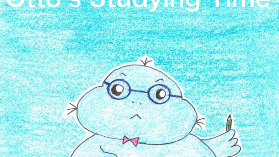 Story No15 Otto's Studying Time
