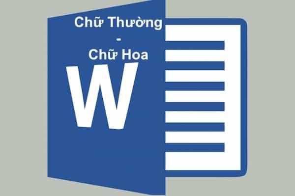 chuyen-chu-thuong-thanh-chu-hoa-trong-word