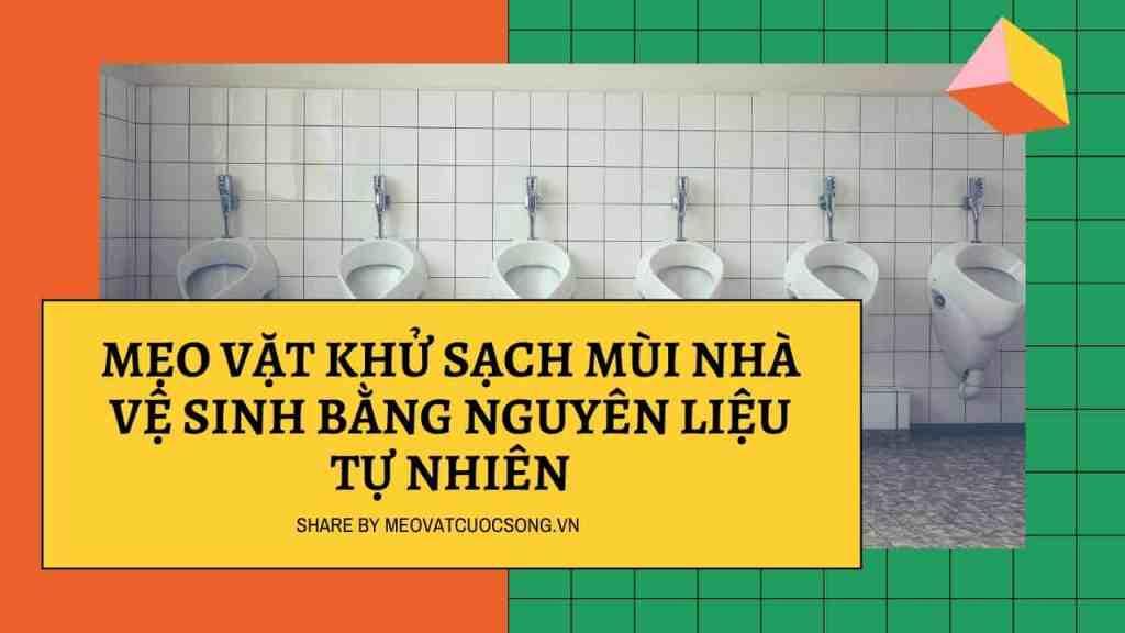 Mẹo vặt khử mùi nhà vệ sinh bằng nguyên liệu tự nhiên
