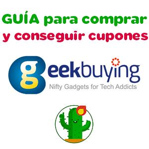 Guía para comprar en Geekbuying y conseguir cupones