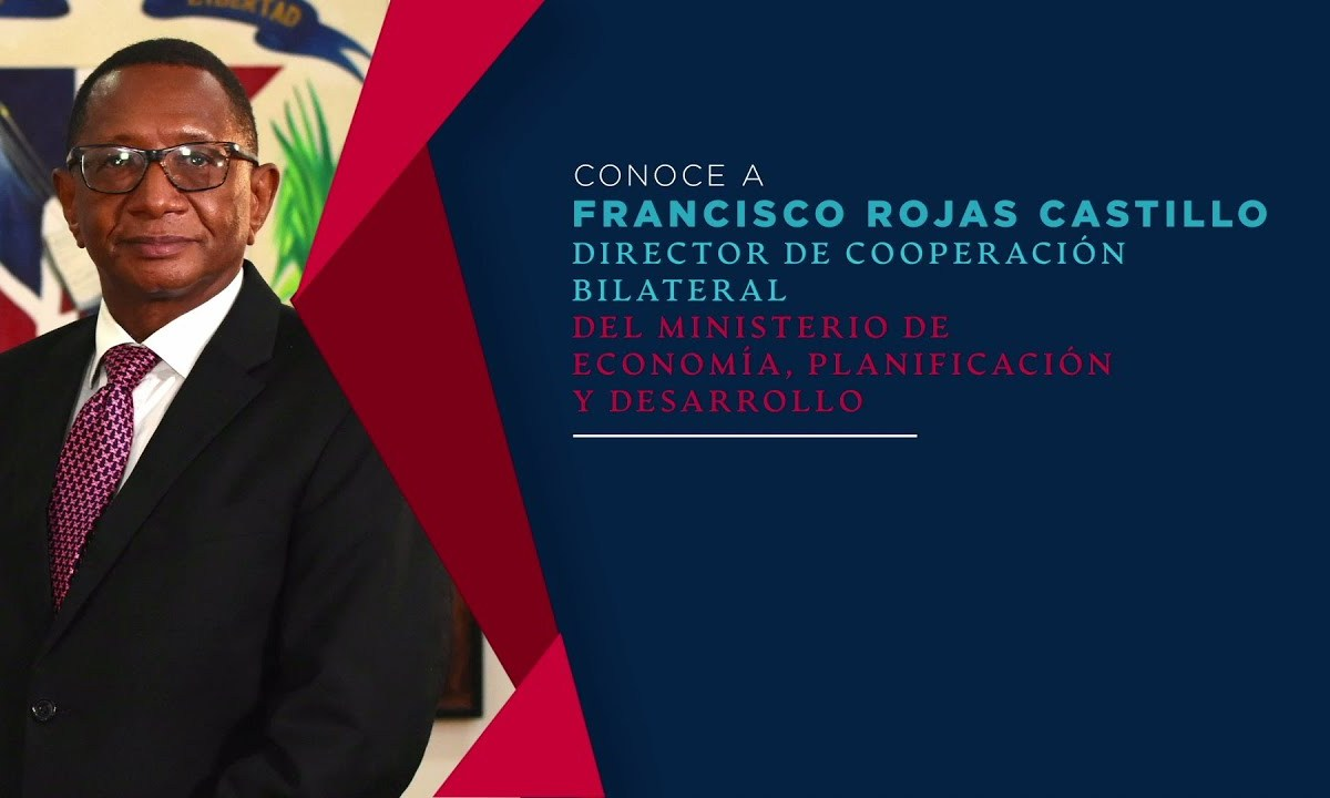Francisco Rojas Castillo, director general de Cooperación Bilateral, del Ministerio de Economía, Planificación y Desarrollo.