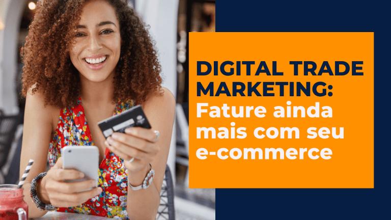 Digital trade marketing