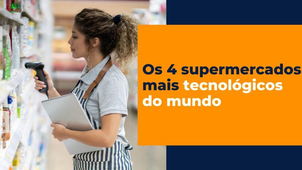 Supermercados mais tecnológicos