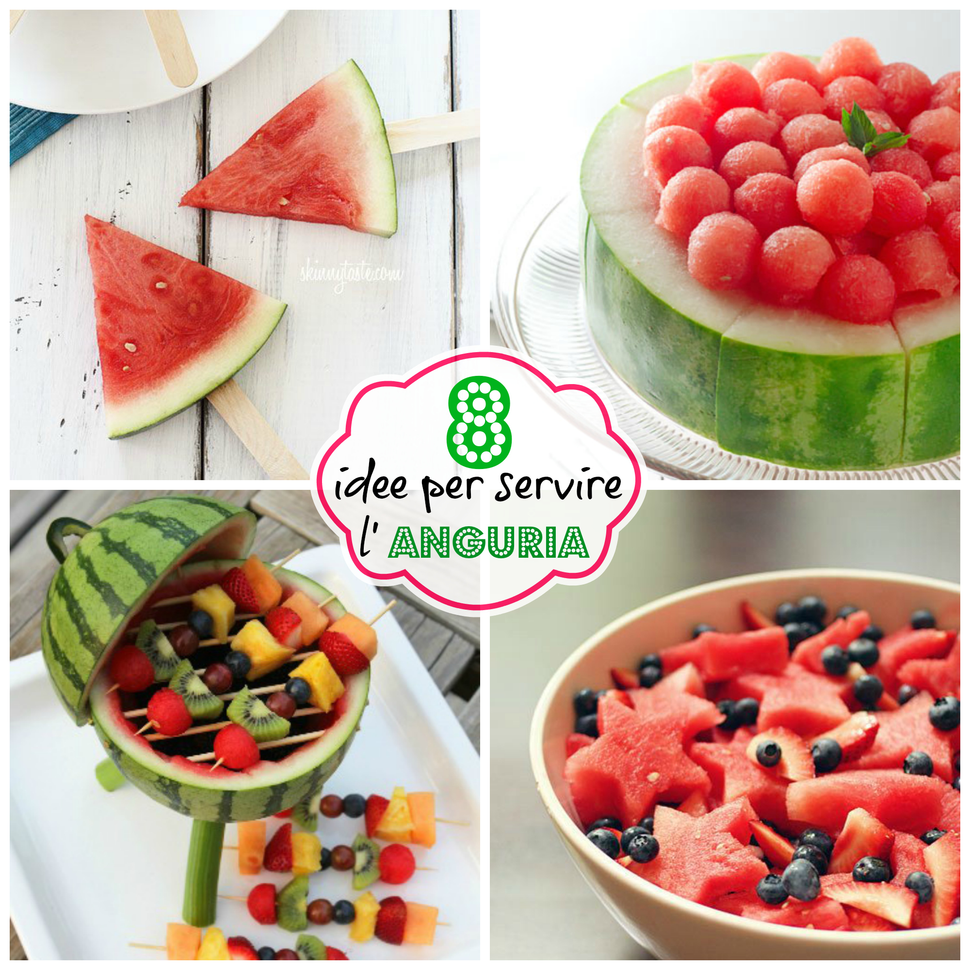 Come Servire L Anguria.8 Idee Per Servire L Anguria The Watermelonparty
