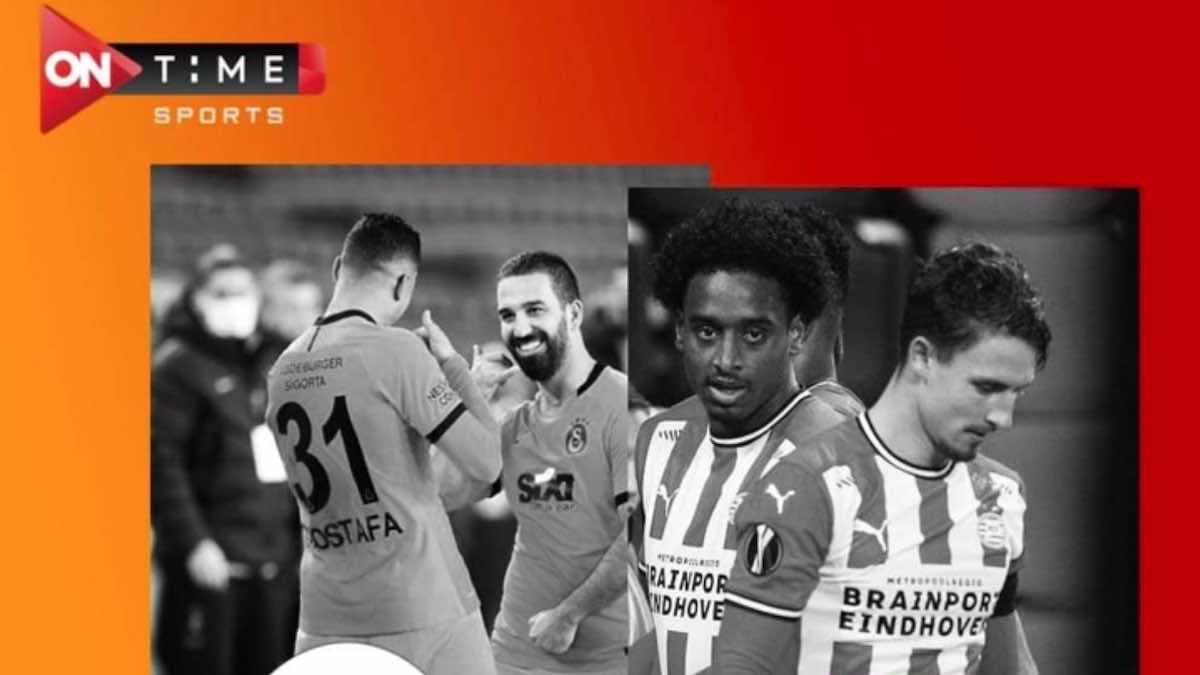 قناة اون تايم سبورت تعلن بث مباراة جالطة سراي وايندهوفن في دوري ابطال اوروبا
