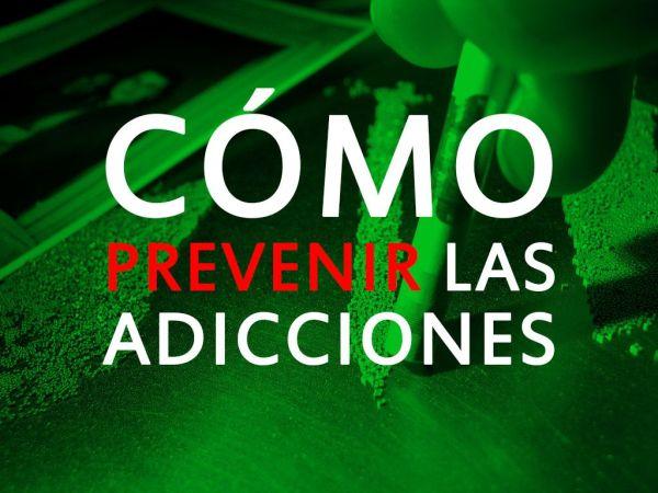 Como prevenir adiccciones