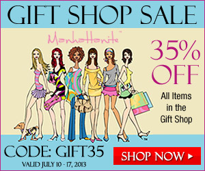 Gift Shop Sale! 35% off All Items in the Gift Shop at ShopManhattanite.com! Use code: GIFT35 at checkout. Valid through 7/17/13. Shop Now!
