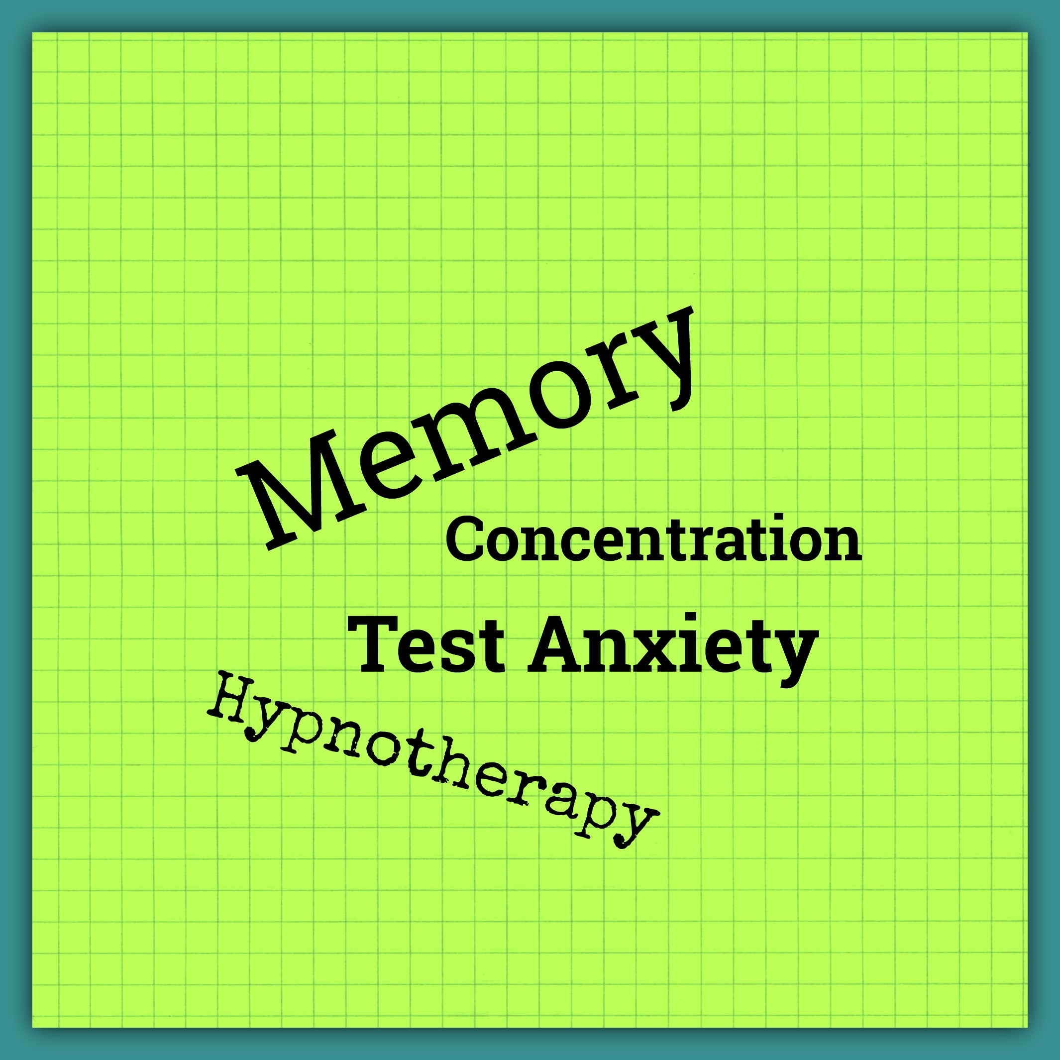 SNAP! Unhypnotizing Hypnotherapy. Memory, concentration & test anxiety?