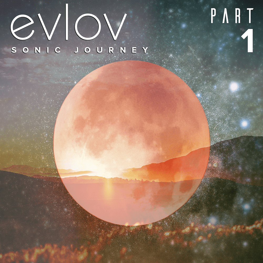 LifeRhythms Radio: Episode 24 – Sonic Journey (Part 1) – Featured Guest: Evlov