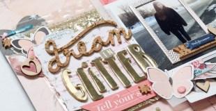 Scrapbooking Process: Dream in Glitter