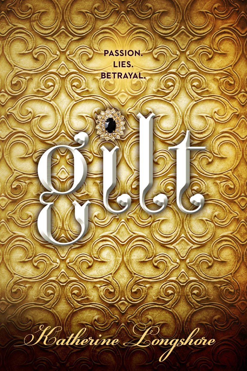 NOBLE NOVEMBER: Gilt by Katherine Longshore