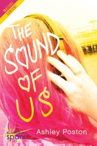 Release Blitz: The Sound Of Us by Ashley Poston + Giveaway!