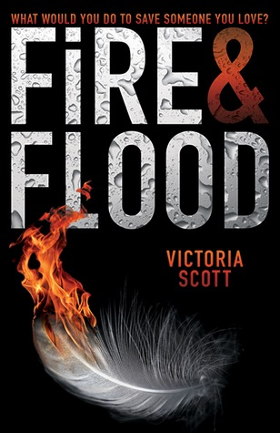 Fire & Flood: Victoria Scott Reviews Her Own Book!