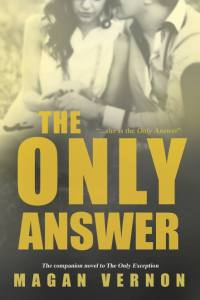 Cover Reveal: The Only Answer by Magan Vernon