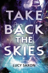 DNF ARC Review: Take Back The Skies by Lucy Saxon