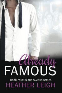 Already Famous by Heather Leigh + Giveaway!