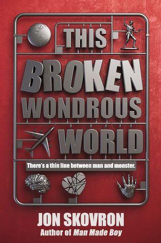 ARC REVIEW: This Broken Wondrous World by Jon Skovron