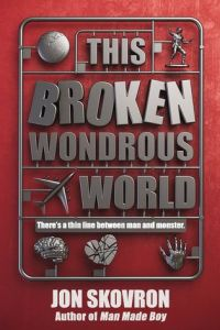 ARC REVIEW: This Broken Wondrous World by Jon Skovron
