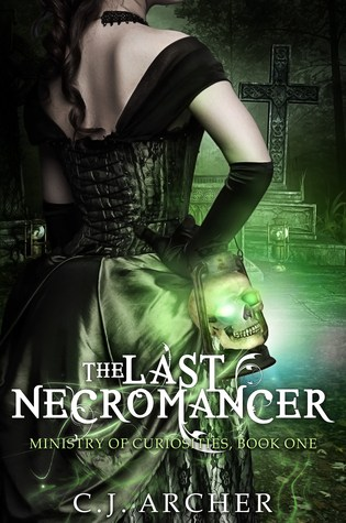 Blog Tour+GIVEAWAY: The Last Necromancer (The Ministry of Curiousities #1) by C.J. Archer