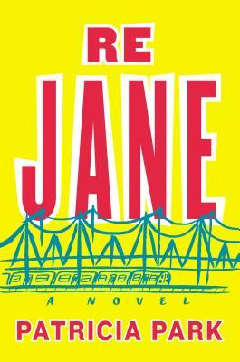 #PastPostingDate: RE JANE by Patricia Park