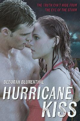 Hurricane Kiss by Deborah Blumenthal