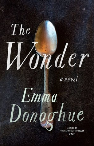 The Wonder by Emma Donoghue + GIVEAWAY!!!
