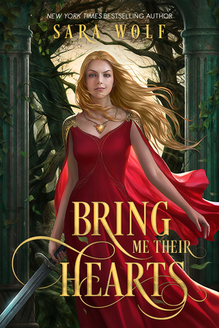 Bring Me Their Hearts by Sara Wolf: Review + Giveaway!!!