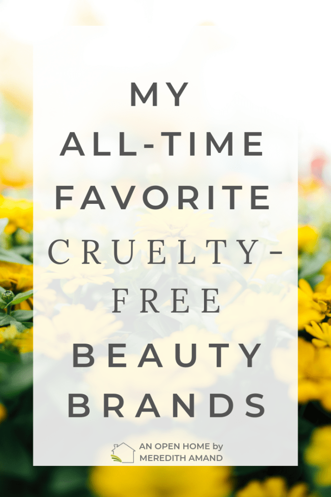 My All-Time Favorite Cruelty-Free Beauty Brands - 8 make-up, skin care and hair care brands that never test on animals | MeredithAmand.com