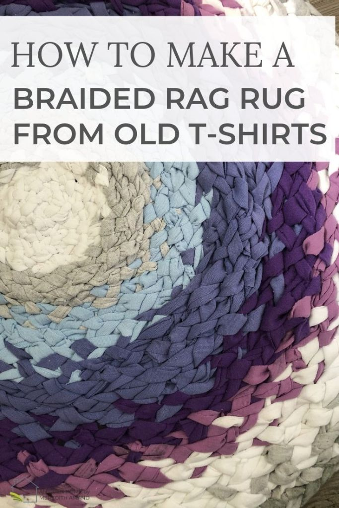 How to Make A Braided Rag Rug From Old T-Shirts | Recycle your shirts into a cozy rug - MeredithAmand.com