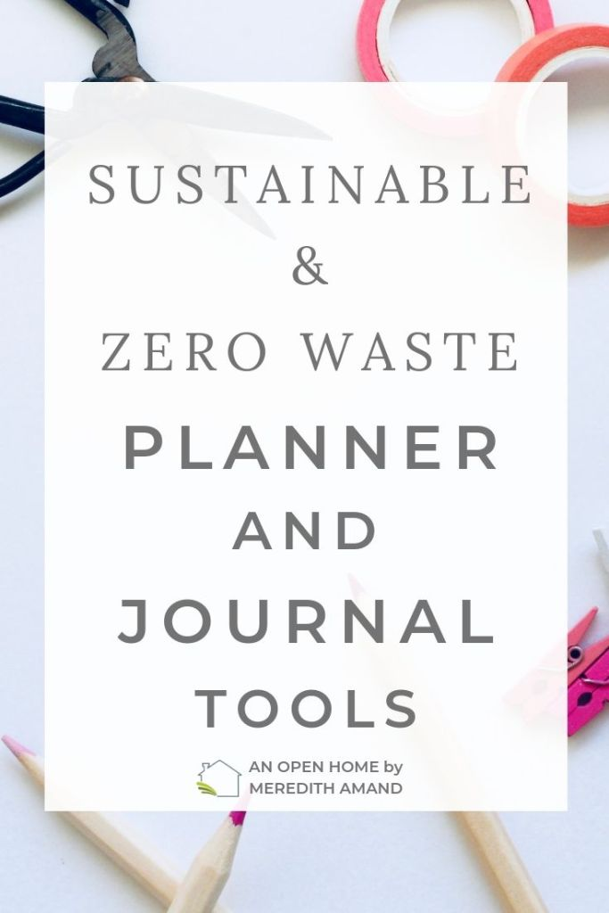 Zero Waste Planner Tools - Keep your thoughts and schedule together with sustainable planner and journal tools | MeredithAmand.com