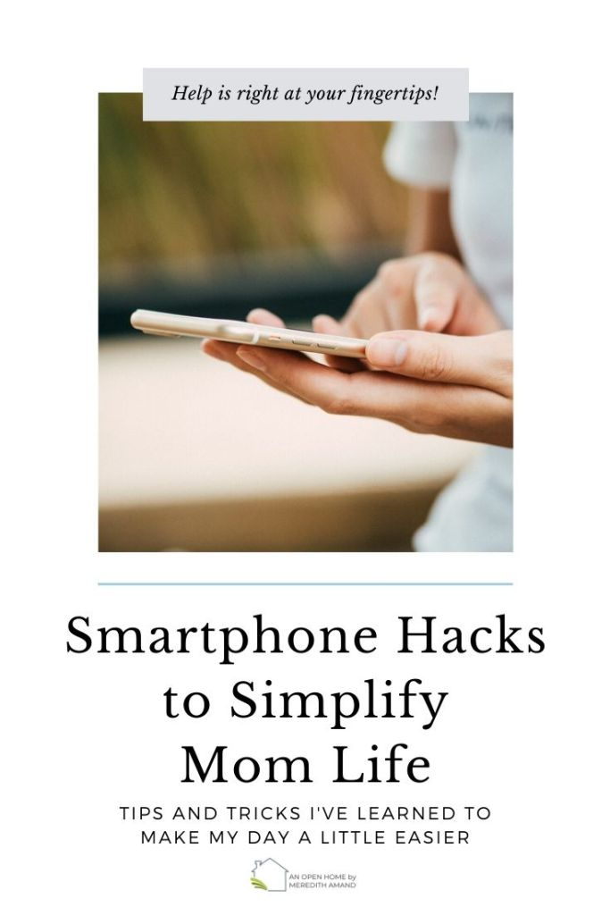 Smartphone Hacks for Simplifying Mom Life - Tips and tricks I've learned to make my day a little easier | MeredithAmand.com