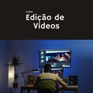 Curso de Edição de Vídeos e Motion Graphics