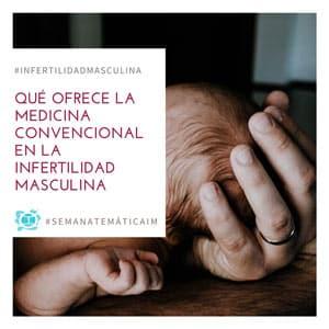 Infertilidad masculina, medicina convencional