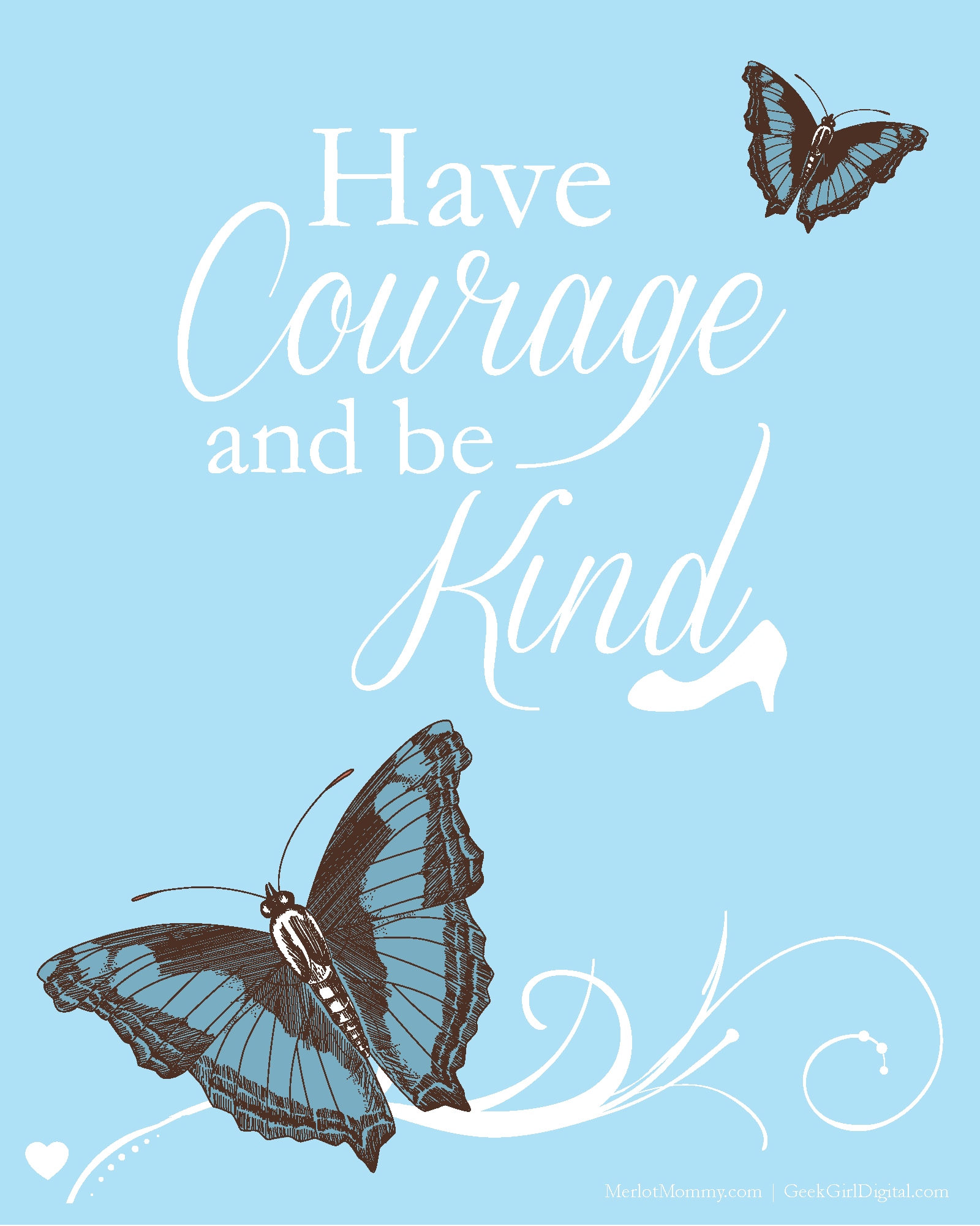 photograph relating to Have Courage and Be Kind Printable titled Free of charge \