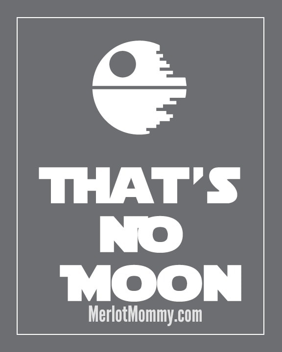 """Free """"That's No Moon"""" Star Wars-Inspired Printable"""