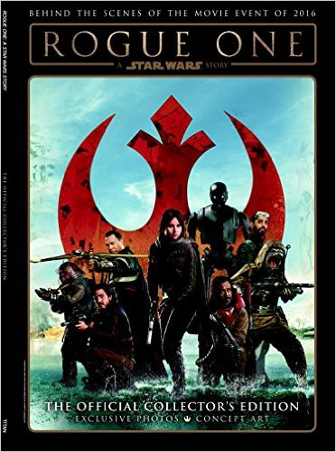 Rogue One: A Star Wars Story - The Official Collector's Edition Hardcover