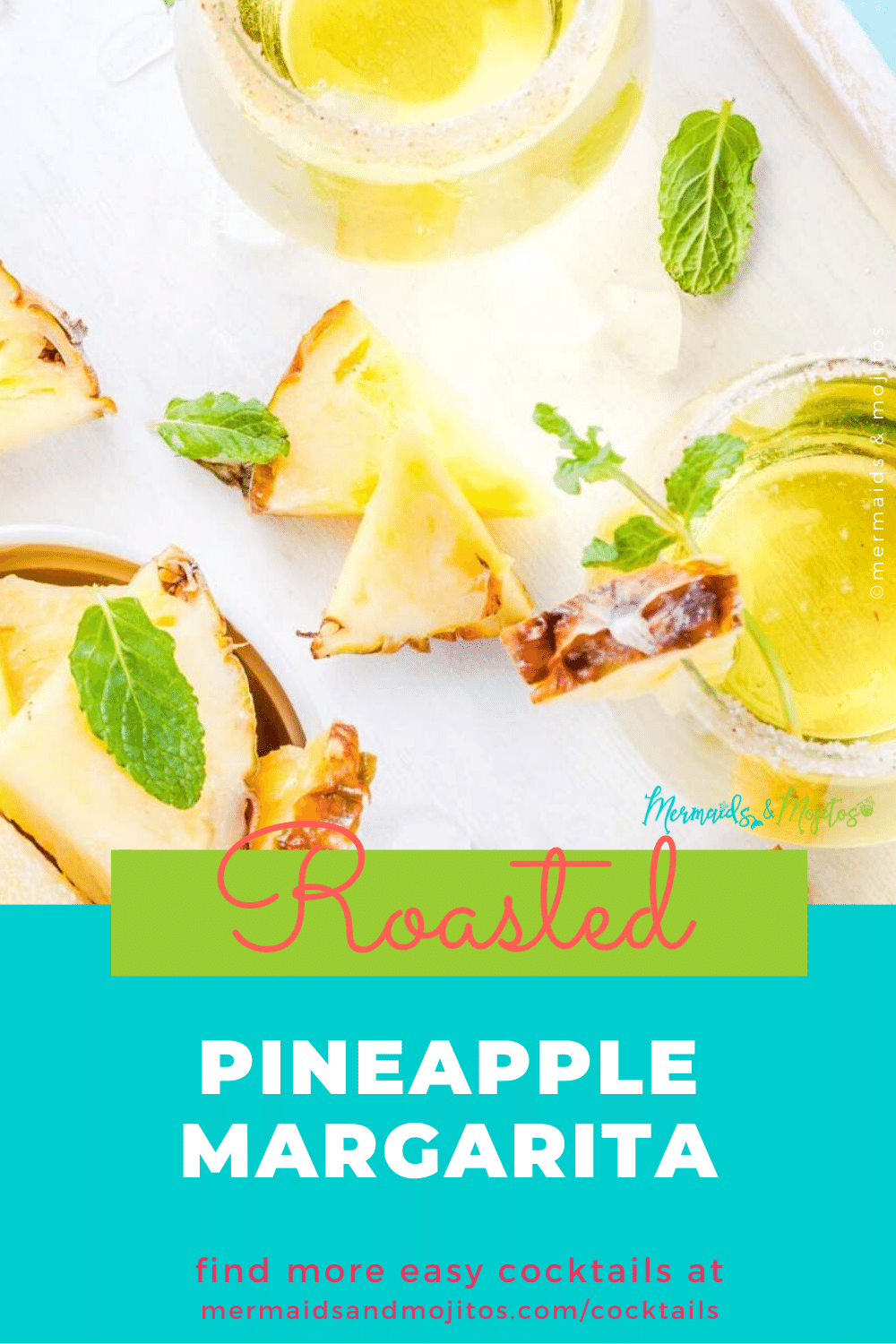 Amazing Roasted Pineapple Margaritas