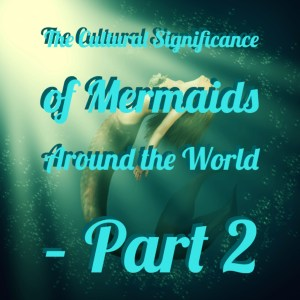 significance-of-mermaids