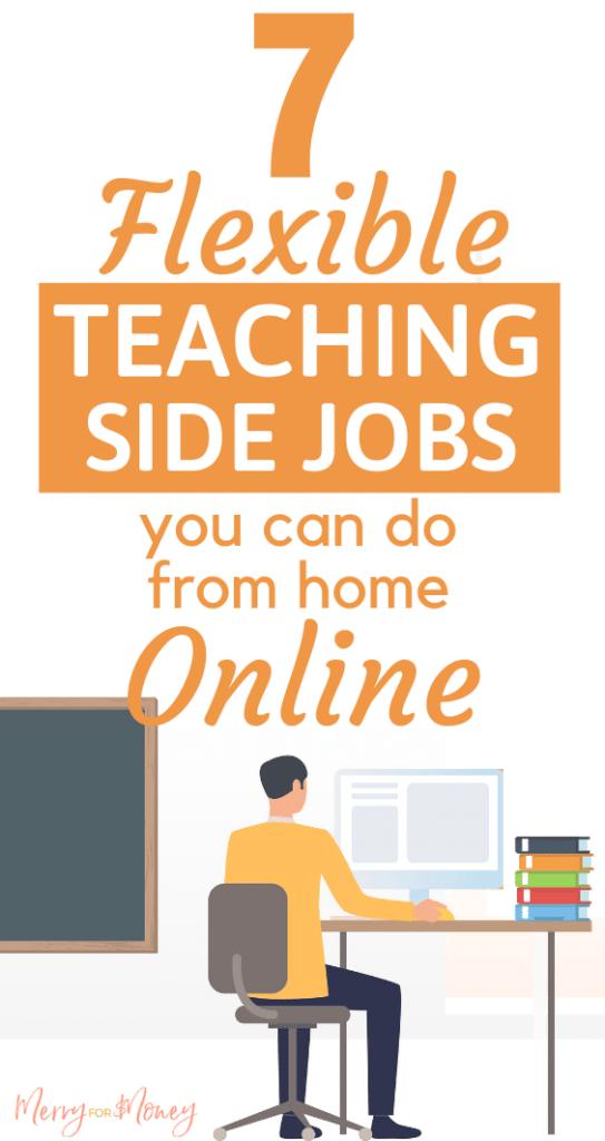 teaching jobs, work from home, online jobs, flexible online side hustles for teachers, jobs for teachers, love teaching, teacherpreneur, creative ways to make extra money, resources, ideas, tips