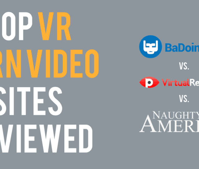 Top Virtual Reality Porn Video Sites Reviewed