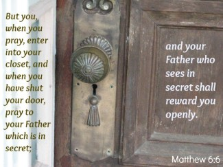 Scripture--Matthew 6:6 written on an antique door with decorative doorknob